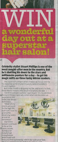 "Celebrity stylist Stuart Phillips is one of the most sought-after men in the country. But he`s shutting his doors to the stars and millionaire punters for a day – to get his magic mitts on three lucky ""Mirror"" readers."