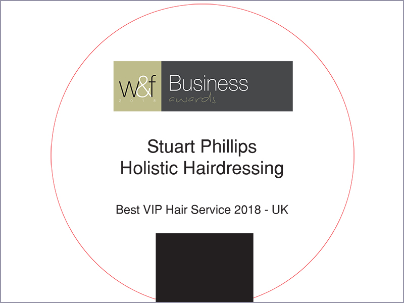 "WINNER OF THE ""BEST VIP HAIR SERVICE 2018 - UK"" AWARD AT W&F 2018 BUSINESS AWARDS"